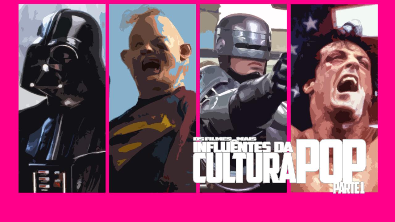 Os filmes mais influêntes da Cultura pop PARTE-1
