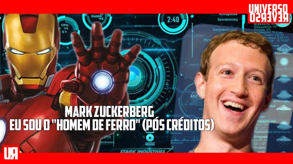 Mark Zuckerberg é o Homem de Ferro